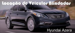 Locação de Veículos Blindados | Hyundai Azera - Orçamentos